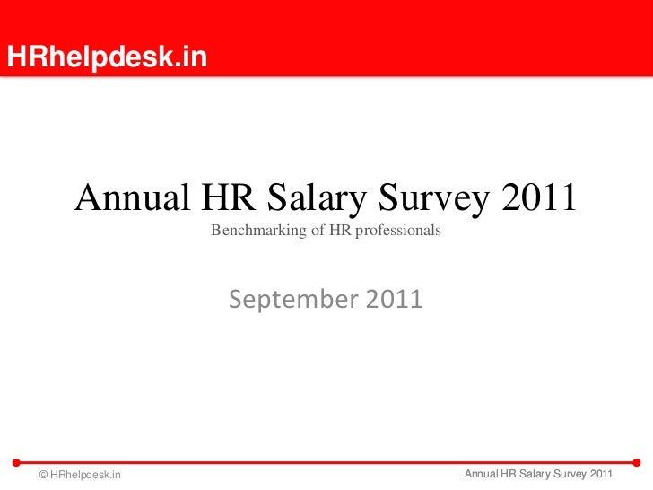 HRhelpdesk.in        Annual HR Salary Survey 2011                    Benchmarking of HR professionals                     ...