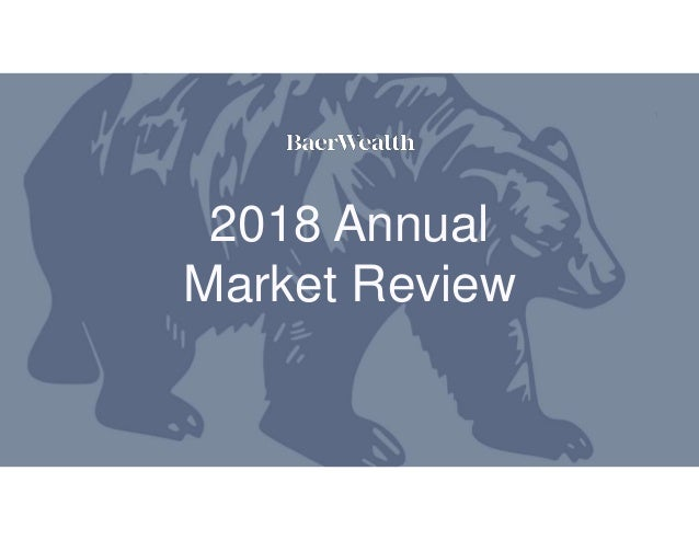 1 2018 Annual Market Review