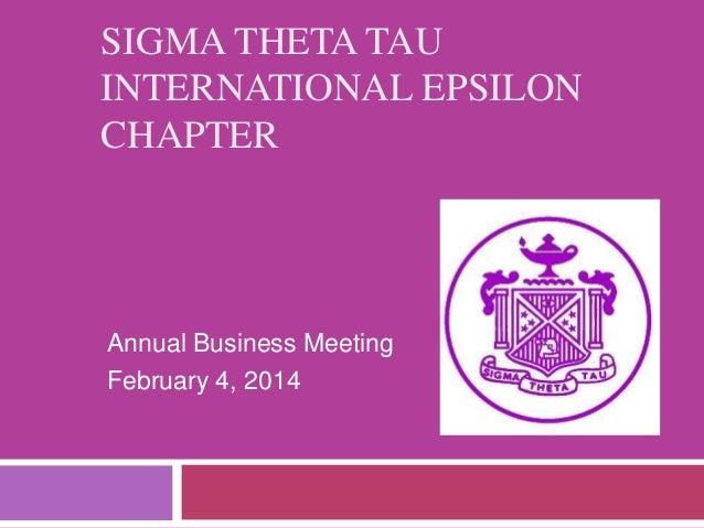 SIGMA THETA TAU INTERNATIONAL EPSILON CHAPTER  Annual Business Meeting February 4, 2014