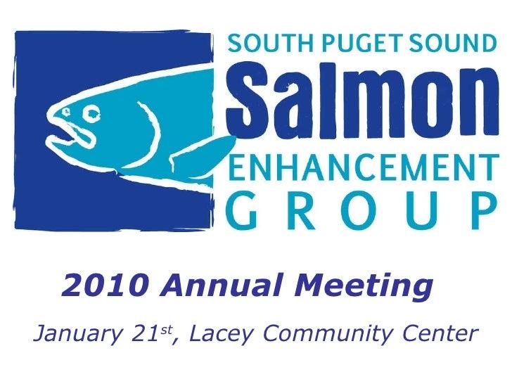2010 Annual Meeting <ul><li>January 21 st , Lacey Community Center </li></ul>