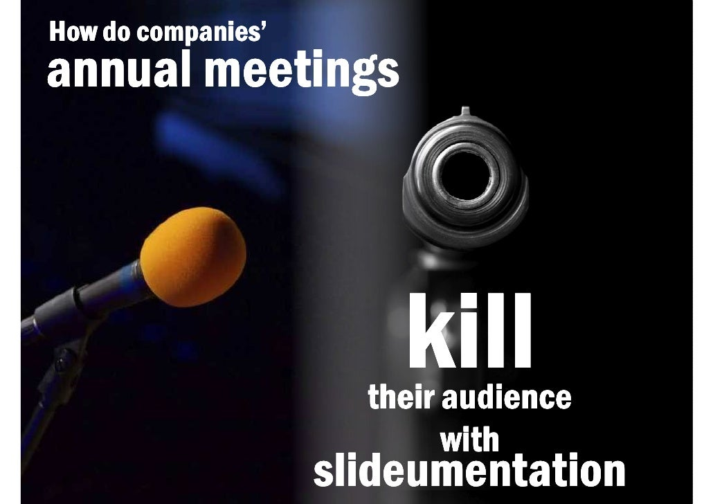 How do companies'annual meetings                        kill                      their audience                          ...