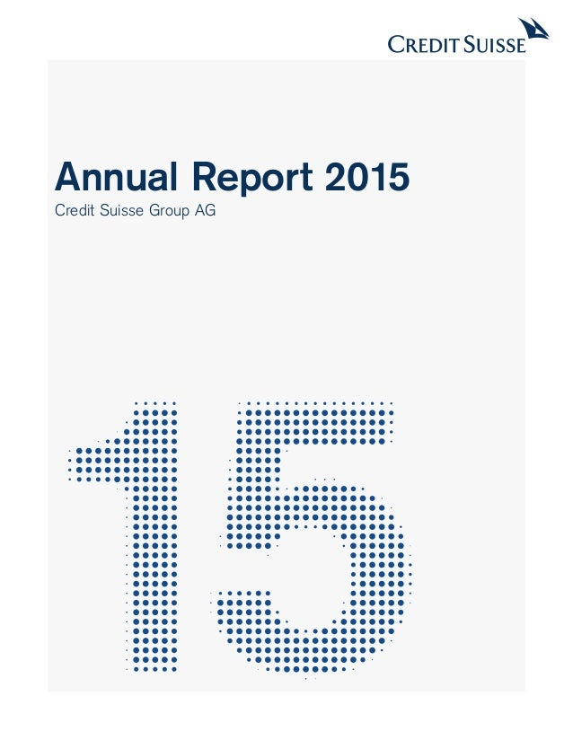 Annual Report 2015 Credit Suisse Group AG
