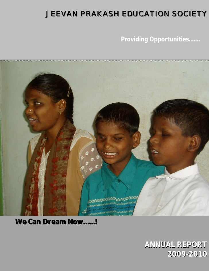 JEEVAN PRAKASH EDUCATION SOCIETY                         Providing Opportunities…….     We Can Dream Now……!               ...