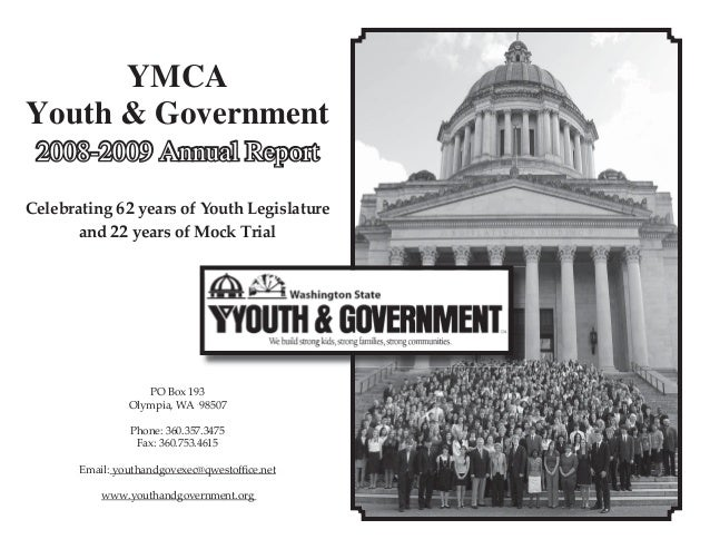 YMCAYouth & Government 2008-2009 Annual ReportCelebrating 62 years of Youth Legislature       and 22 years of Mock Trial  ...