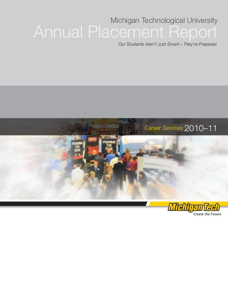 Michigan Technological UniversityAnnual Placement Report           Our Students Aren't Just Smart—They're Prepared        ...