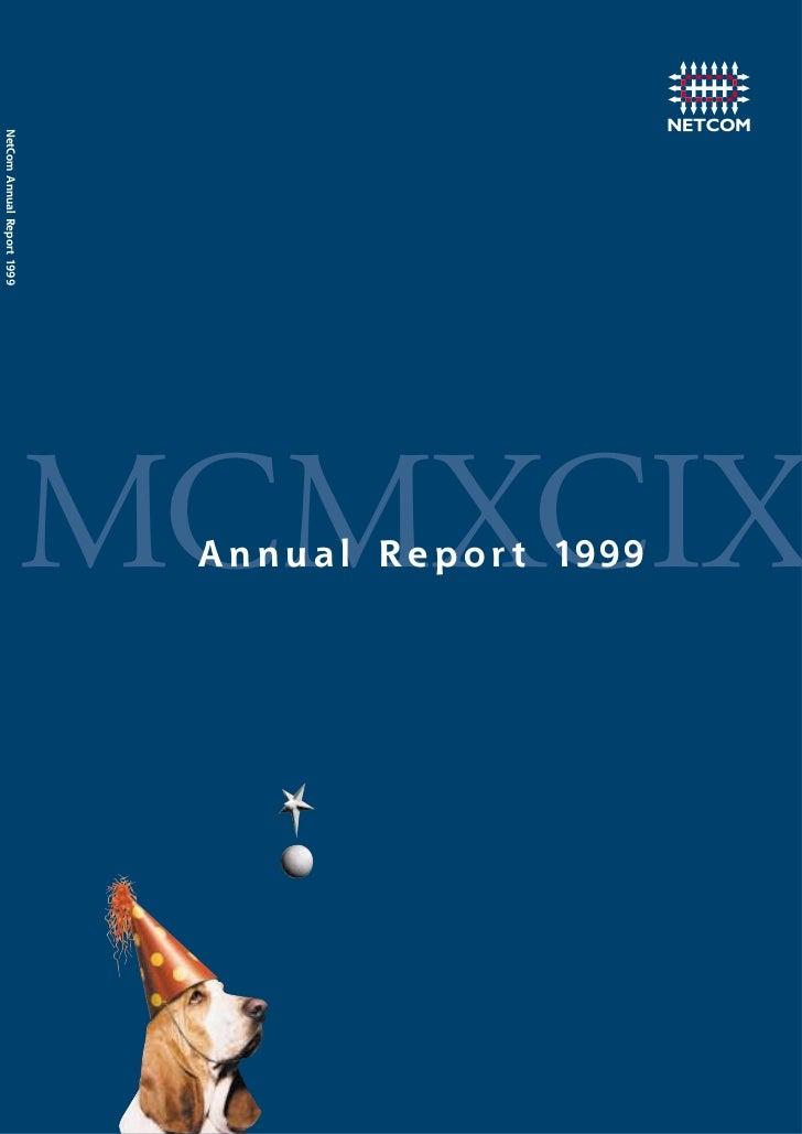 NetCom Annual Report 1999                                 MCMXCIX                              A n n u a l R e p o r t 1999
