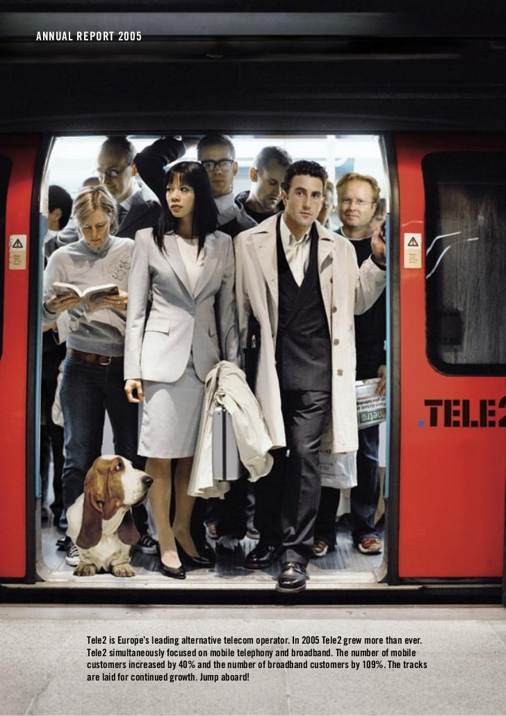ANNUAL REPORT 2005             Tele2 is Europe's leading alternative telecom operator. In 2005 Tele2 grew more than ever. ...