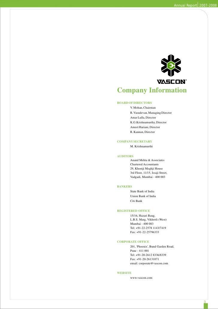 Annual Report 2007-2008Company InformationBOARD OF DIRECTORS         V. Mohan, Chairman         R. Vasudevan, Managing Dir...
