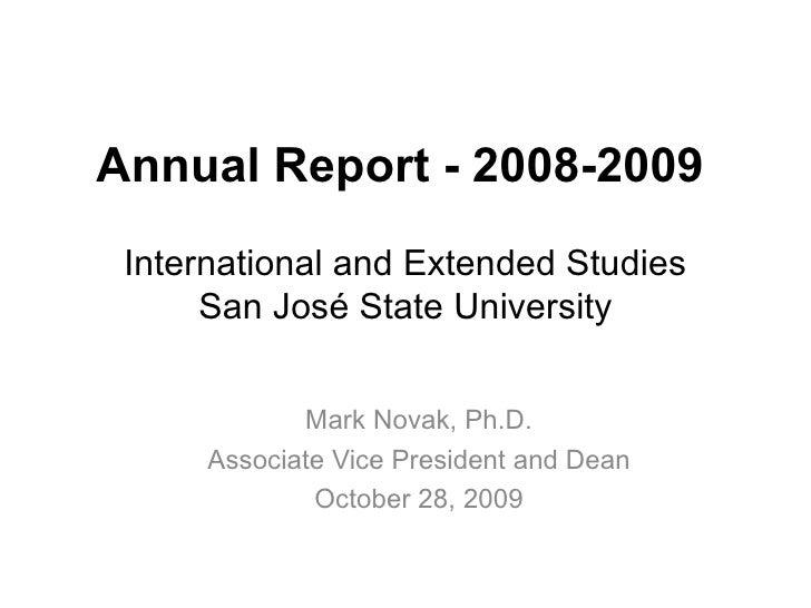 Annual Report - 2008-2009   International and Extended Studies San José State University Mark Novak, Ph.D. Associate Vice ...