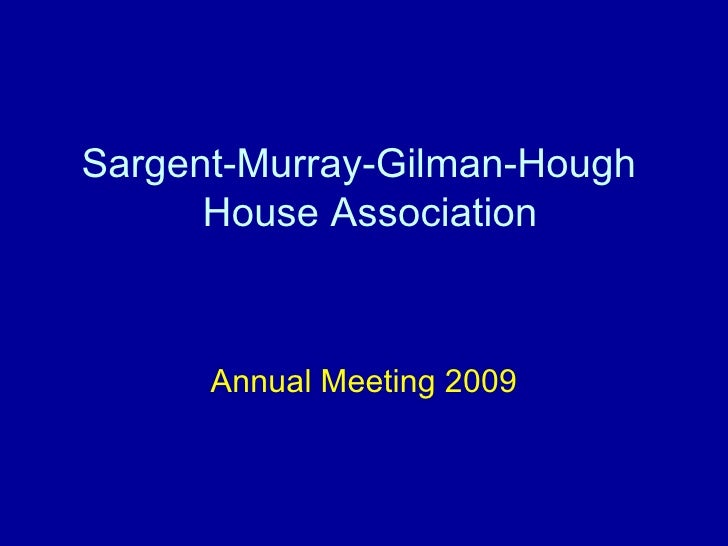 Sargent-Murray-Gilman-Hough  House Association Annual Meeting 2009