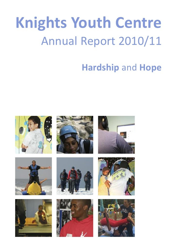 Knights Youth Centre   AnnualReport 2010/11          Hardship and Hope