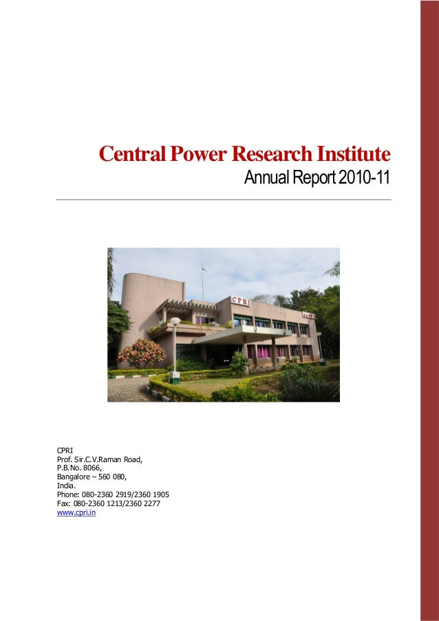 Central Power Research Institute Annual Report2010-11 CPRI Prof. Sir.C.V.Raman Road, P.B.No. 8066, Bangalore – 560 080, In...