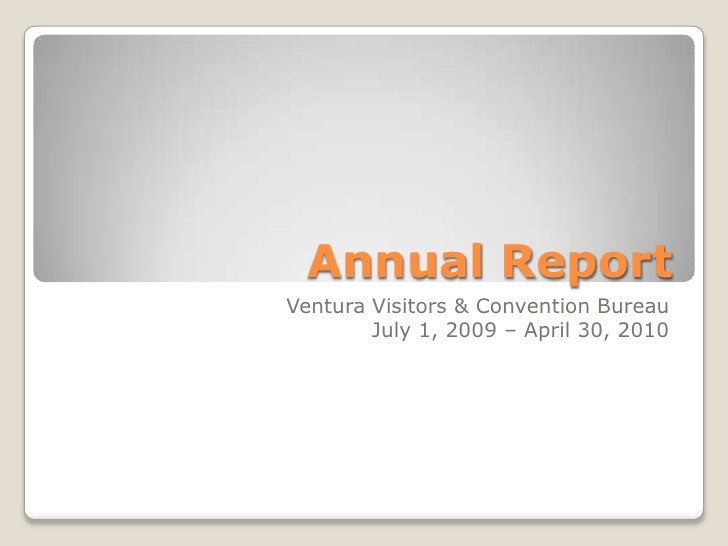 Annual Report<br />Ventura Visitors & Convention Bureau<br />July 1, 2009 – April 30, 2010<br />