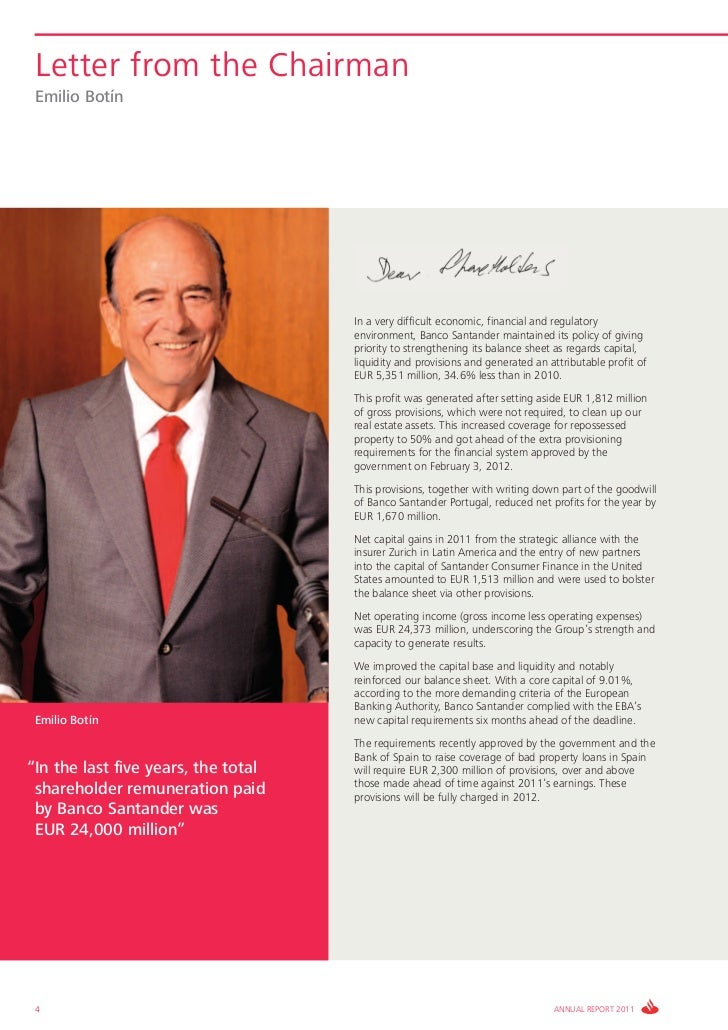 Letter from the Chairman Emilio Botín                                     In a very difficult economic, financial and regu...