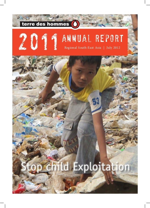 2011    ANNUAL REPORT         Regional South-East Asia   July 2012Stop child Exploitation