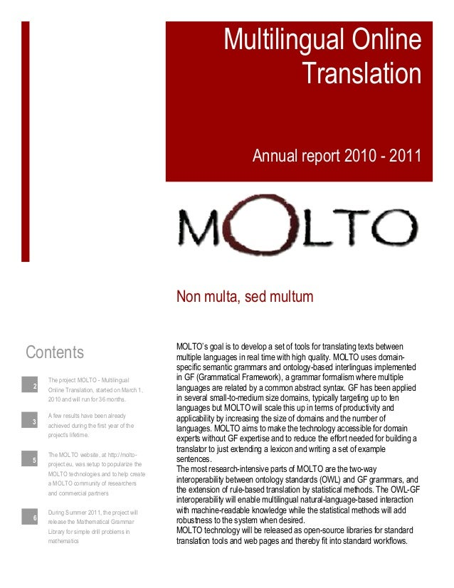 Multilingual OnlineTranslationAnnual report 2010 - 2011MOLTO's goal is to develop a set of tools for translating texts bet...