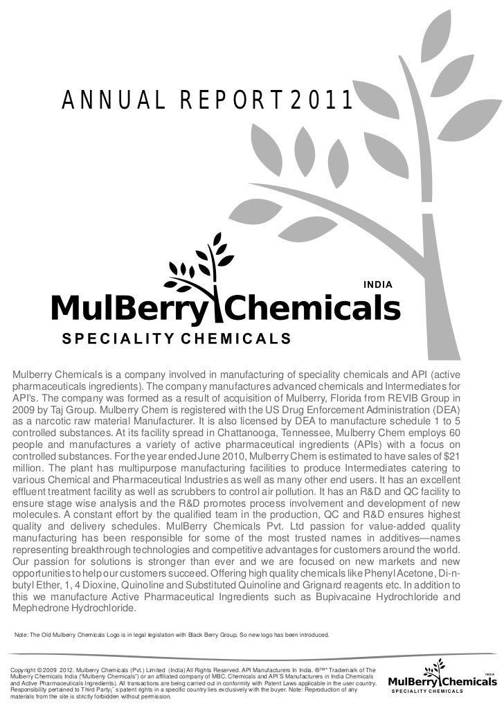 ANNUAL REPOR T 2011Mulberry Chemicals is a company involved in manufacturing of speciality chemicals and API (activepharma...