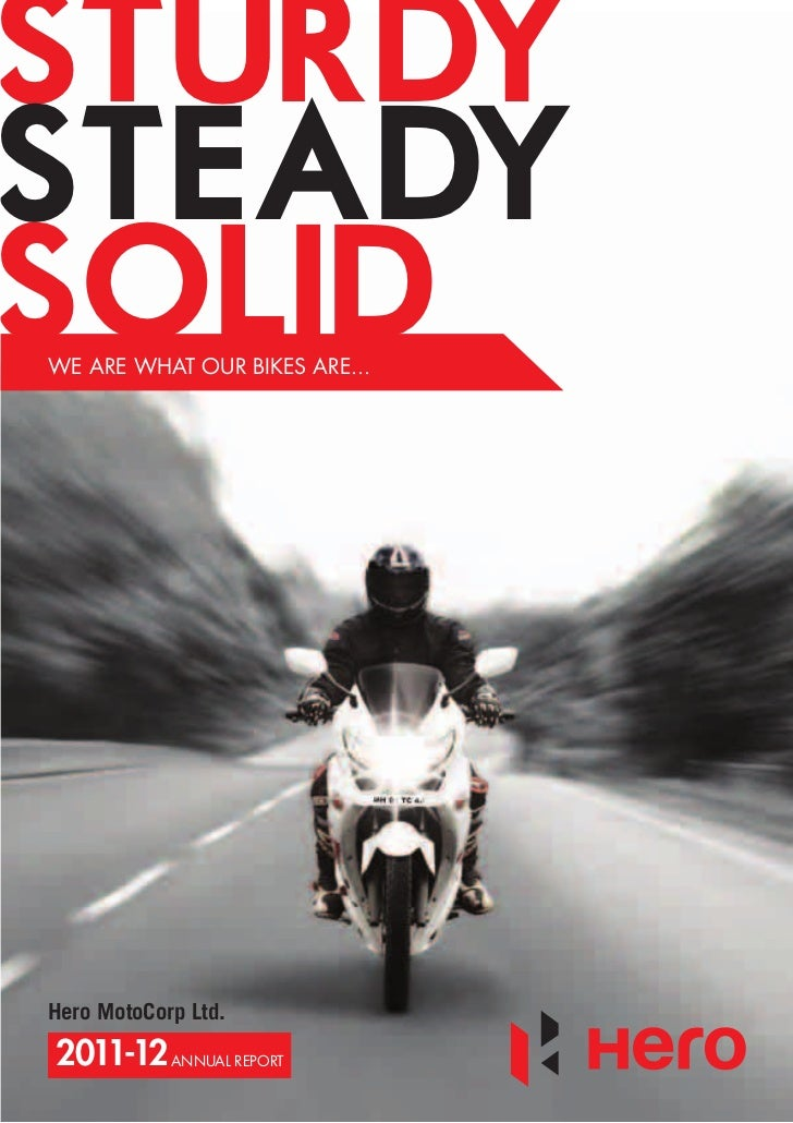 STURDY-STEADY-SOLIDWE ARE WHAT OUR BIKES ARE...Hero MotoCorp Ltd.2011-12 ANNUAL REPORT