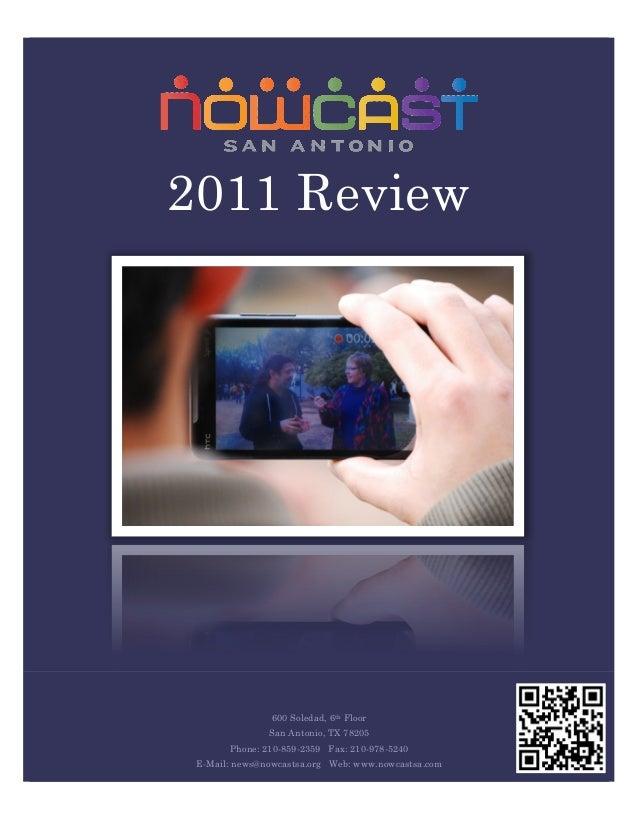 2011 Review 600 Soledad, 6th Floor San Antonio, TX 78205 Phone: 210-859-2359 Fax: 210-978-5240 E-Mail: news@nowcastsa.org ...