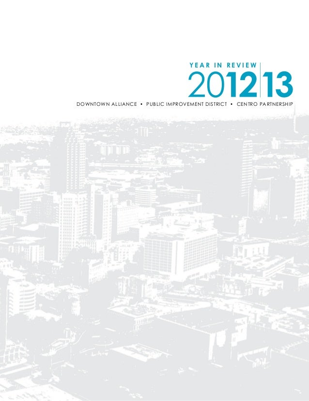 Y E A R I N R E V I E W downtown alliance • public improvement district • centro partnership