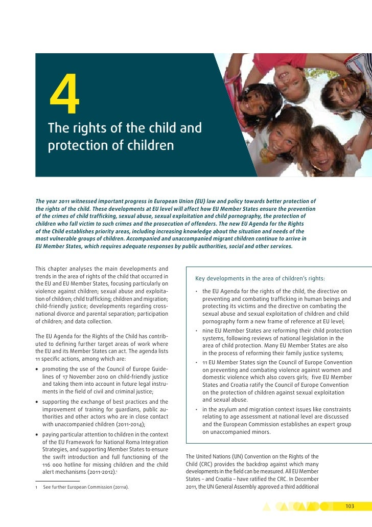 4       The rights of the child and       protection of childrenThe year 2011 witnessed important progress in European Uni...