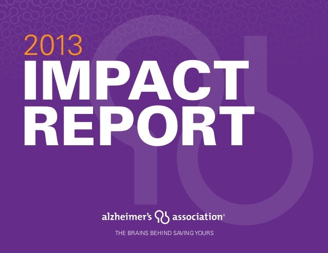 2013  IMPACT REPORT THE BRAINS BEHIND SAVING YOURS