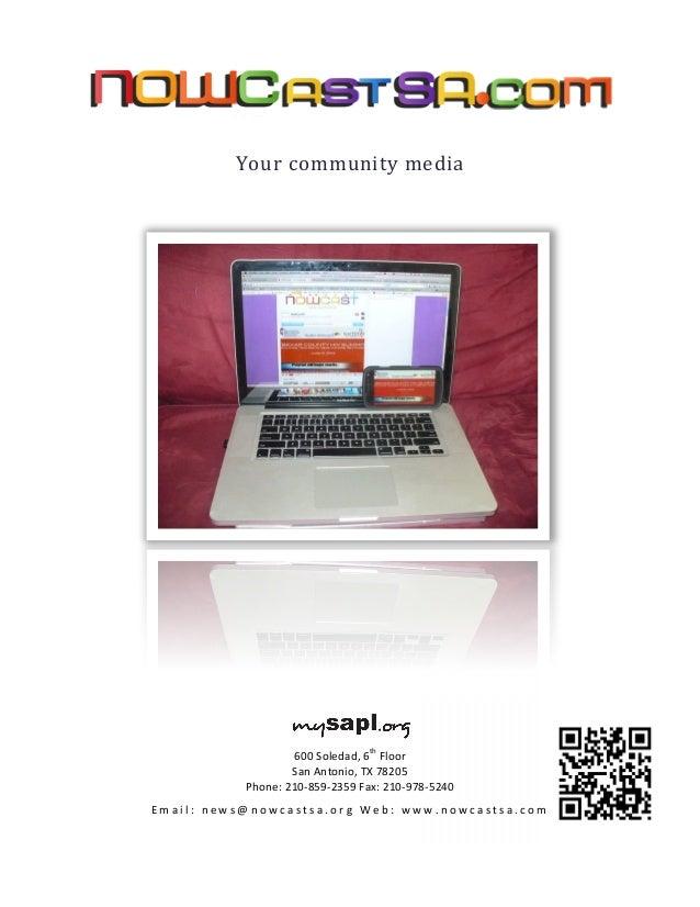 Your  community  media         600  Soledad,  6th   Floor   San  Antonio,  TX  78205   Phone:...
