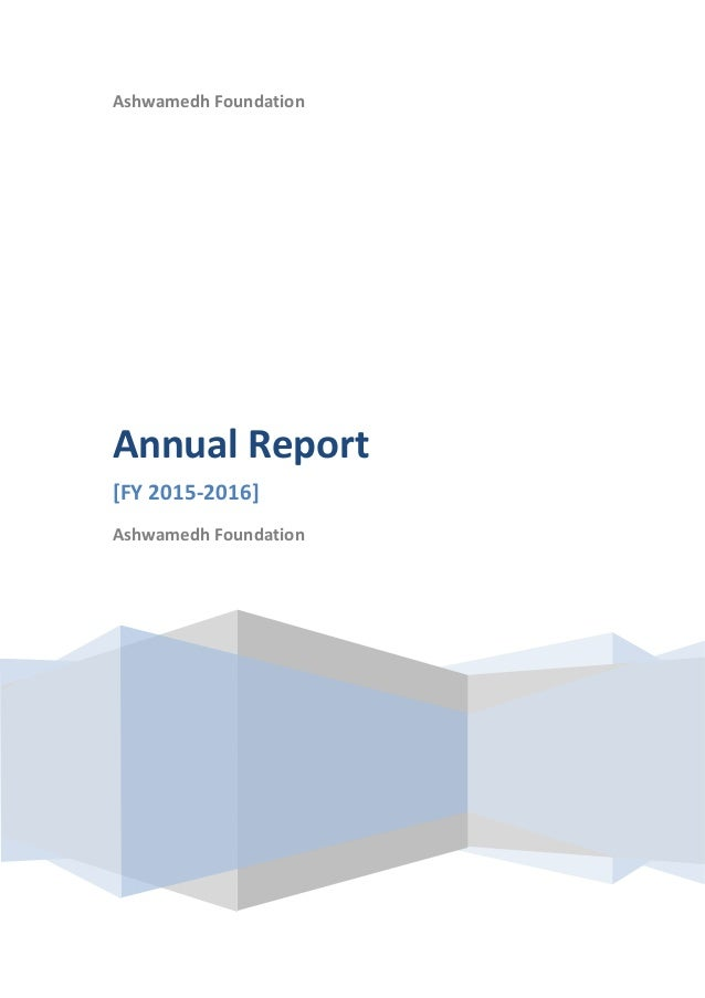 Ashwamedh Foundation Annual Report [FY 2015-2016] Ashwamedh Foundation