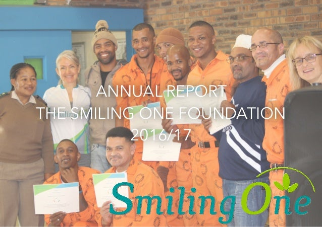 ANNUAL REPORT THE SMILING ONE FOUNDATION 2016/17