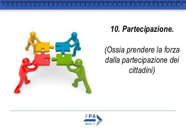10. Partecipazione. (Ossia prendere la forza dalla partecipazione dei cittadini)