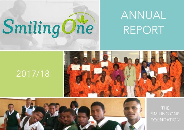 2017/18 ANNUAL REPORT THE SMILING ONE FOUNDATION
