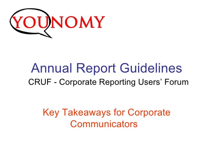 Annual Report Guidelines  CRUF - Corporate Reporting Users' Forum Key Takeaways for Corporate Communicators