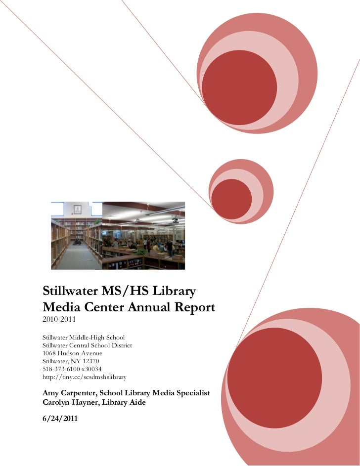 Stillwater MS/HS LibraryMedia Center Annual Report2010-2011Stillwater Middle-High SchoolStillwater Central School District...