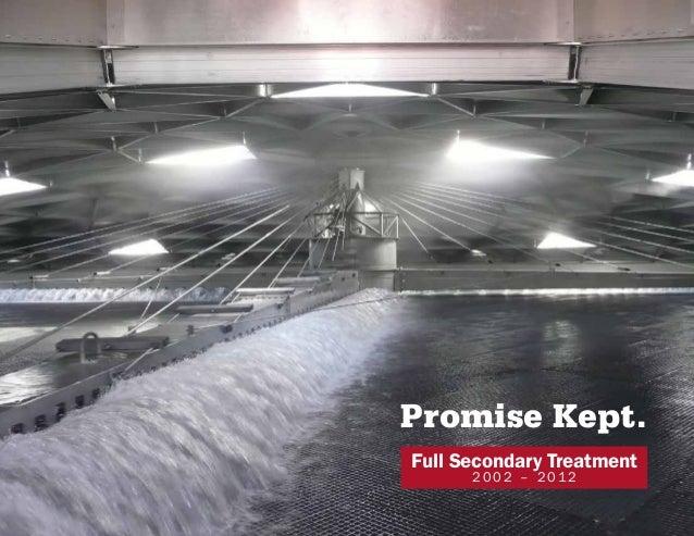 Promise Kept.Full Secondary Treatment      2002 – 2012