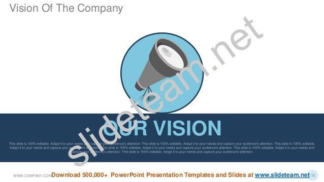 OUR VISION WWW.COMPANY.COM 10 Vision Of The Company Download 500,000+ PowerPoint Presentation Templates and Slides at www....