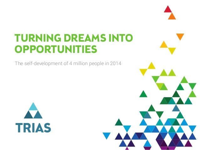TURNING DREAMS INTO OPPORTUNITIES The self-development of 4 million people in 2014