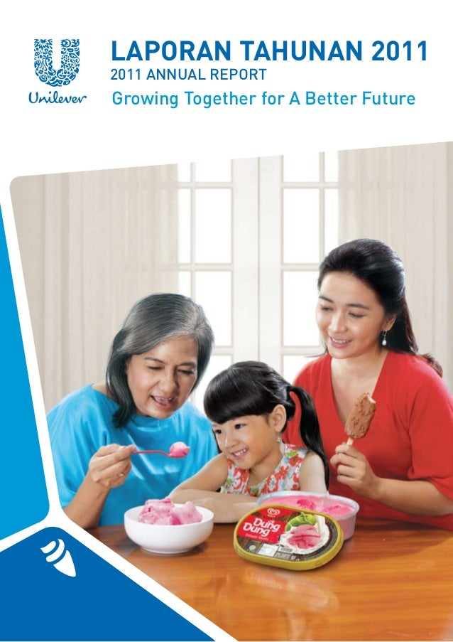 LAPORAN TAHUNAN 20112011 ANNUAL REPORTGrowing Together for A Better Future                           PT Unilever indonesia...