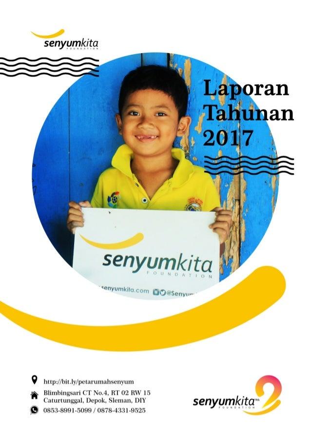 9th www.senyumkita.com 2017 menjadi salah satu tahun penting bagiYayasan Senyum Kita, setelah melewati tahun transisi dari...