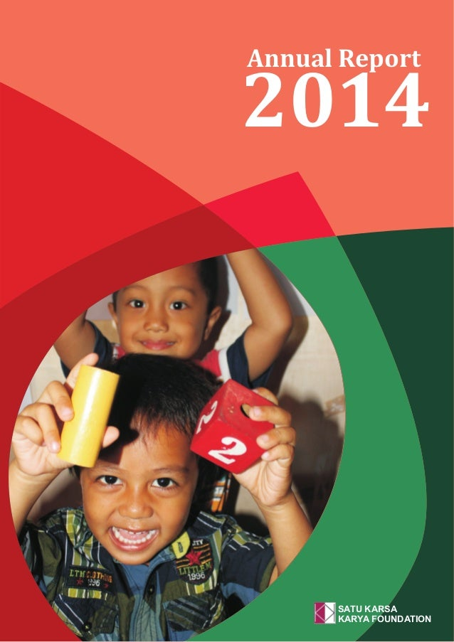 Annual Report 2014 SATU KARSA KARYA FOUNDATION