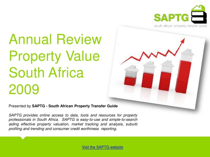 Annual Review Property Value<br />South Africa<br />2009<br />Presented by SAPTG - South African Property Transfer Guide<b...
