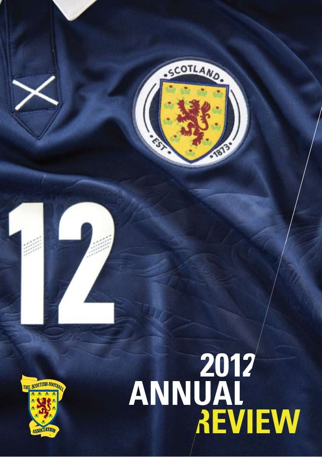 2 / Scottish FA Annual Report 2012 3IntroDUCTIONPresident's Welcome..............................................04Chief E...