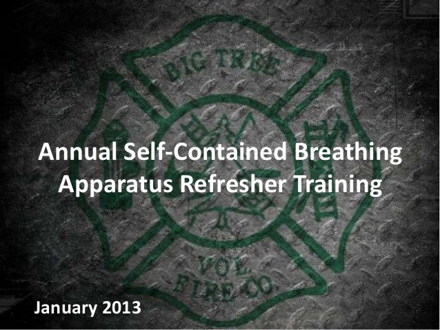 Annual Self-Contained Breathing Apparatus Refresher TrainingJanuary 2013