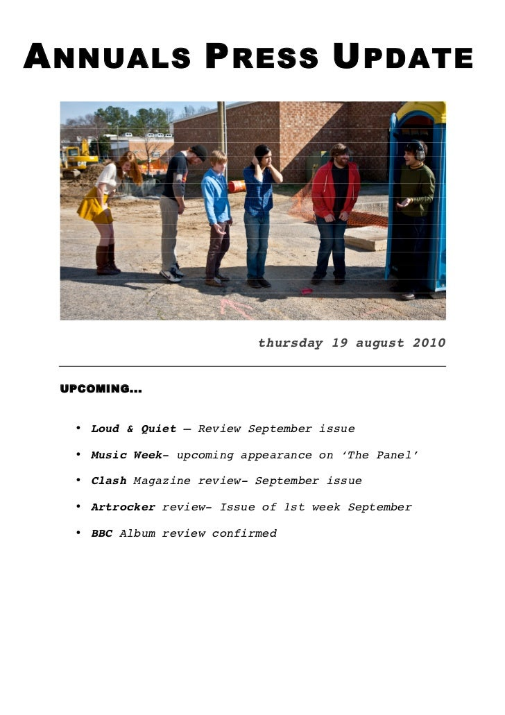 A NNUALS P RESS U PDATE                            thursday 19 august 2010 UPCOMING...   • Loud & Quiet – Review September...