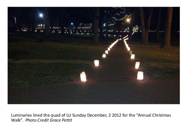 "Luminaries lined the quad of LU Sunday December, 2 2012 for the ""Annual ChristmasWalk"". Photo Credit Grace Pettit"