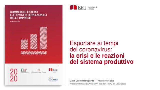 Esportare ai tempi del coronavirus: la crisi e le reazioni del sistema produttivo Gian Carlo Blangiardo | Presidente Istat...