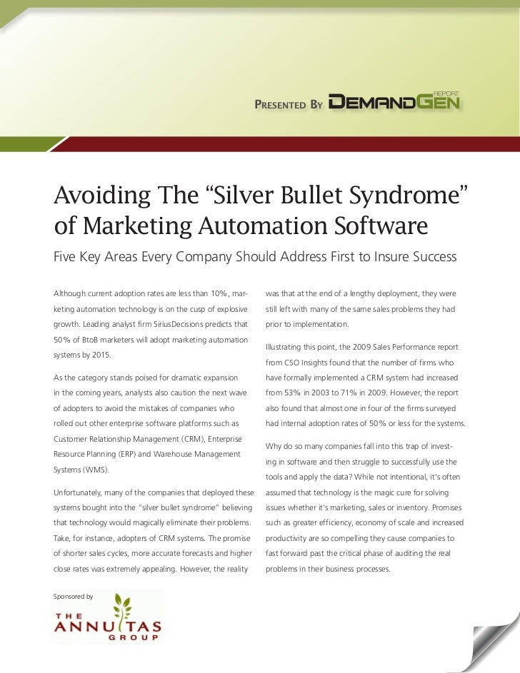 "Presented By     Avoiding The ""Silver Bullet Syndrome"" of Marketing Automation Software Five Key Areas Every Company Shoul..."
