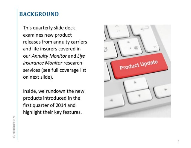 Annuity and Life Insurance Product Update - Q1 2014