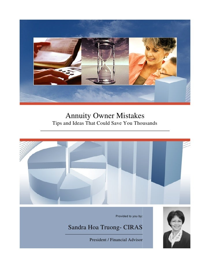 Annuity Owner Mistakes Tips and Ideas That Could Save You Thousands                                  Provided to you by:  ...