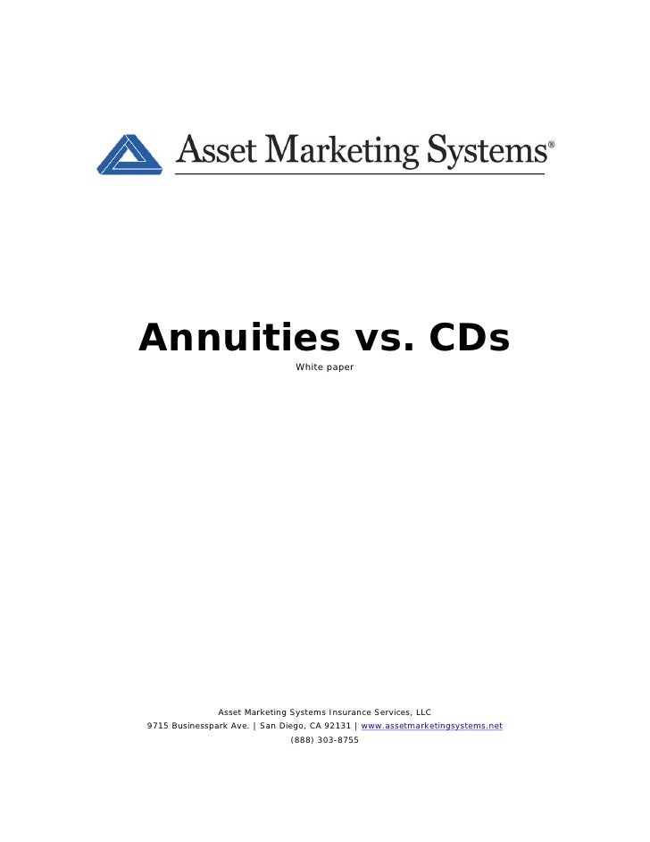 Annuities vs. CDs                                 White paper                    Asset Marketing Systems Insurance Service...