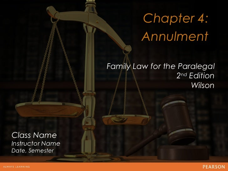 Chapter 4:                           Annulment                                   12                  Family Law for the Pa...